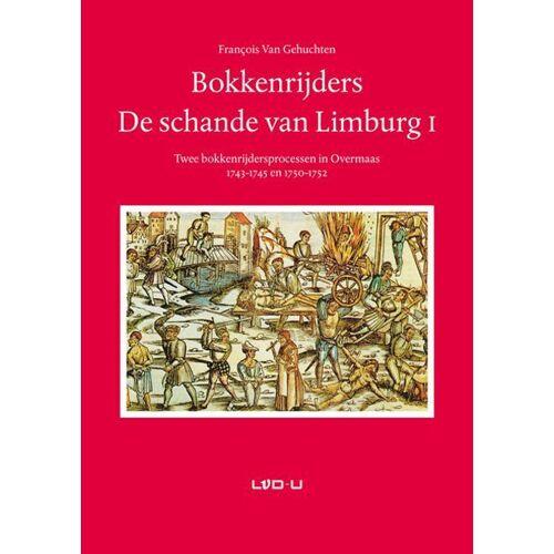 Bokkenrijders. De schande van Limburg I - Francois van Gehuchten (ISBN: 9789079226146)