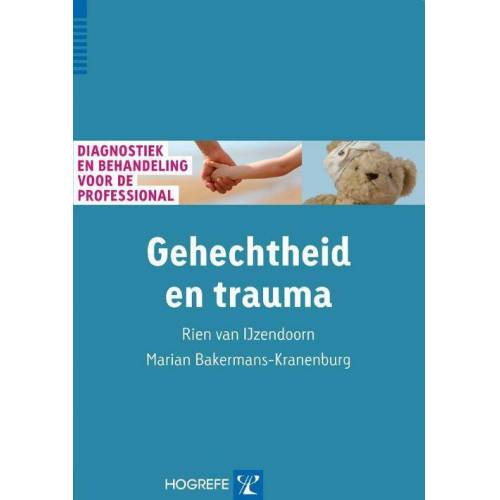 Gehechtheid en trauma - Marian Bakermans-Kranenburg, Rien van IJzendoorn (ISBN: 9789079729258)