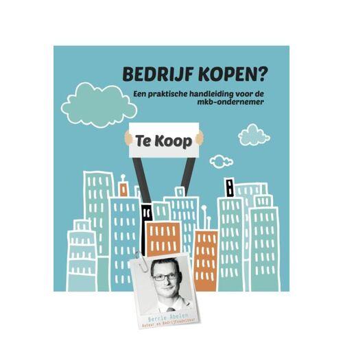 Bedrijf kopen? Bedrijf verkopen? - Berrie Abelen (ISBN: 9789081755870)