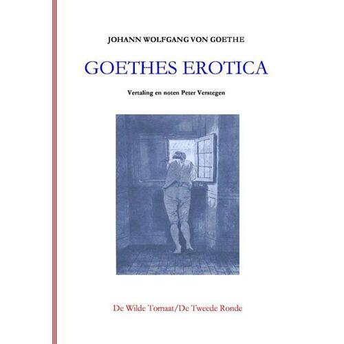 Goethes erotica - Johann Wolfgang Von Goethe (ISBN: 9789082687118)