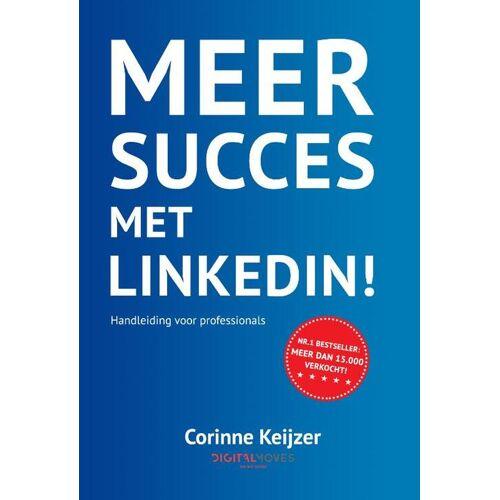 Meer succes met LinkedIn! - Corinne Keijzer (ISBN: 9789083096810)