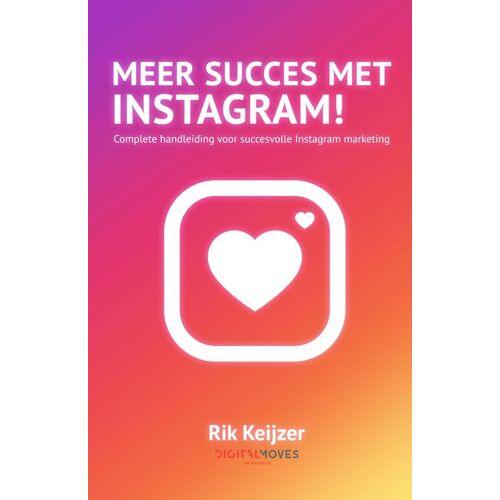 Meer succes met Instagram! - Rik Keijzer (ISBN: 9789083096858)
