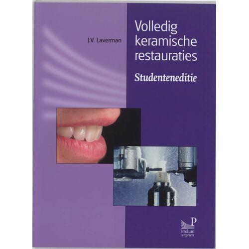 Volledig keramische restauraties - J.V. Laverman (ISBN: 9789085620488)