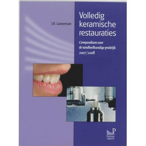 Volledig keramische restauraties - J.V. Laverman (ISBN: 9789085620495)