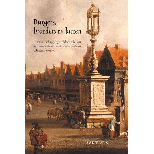 Burgers, broeders en bazen - A. Vos (ISBN: 9789087040116)