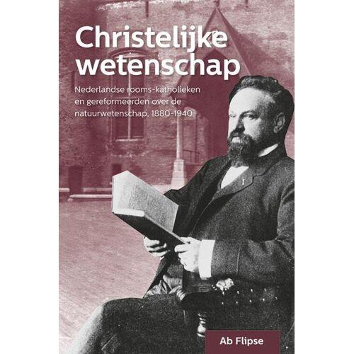 Christelijke wetenschap - Ab Flipse (ISBN: 9789087044152)
