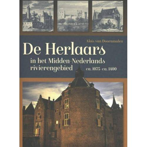 De Herlaars in het Midden-Nederlandse rivierengebied (ca. 1075-ca. 1400) - Alois van Doornmalen (ISBN: 9789087047276)
