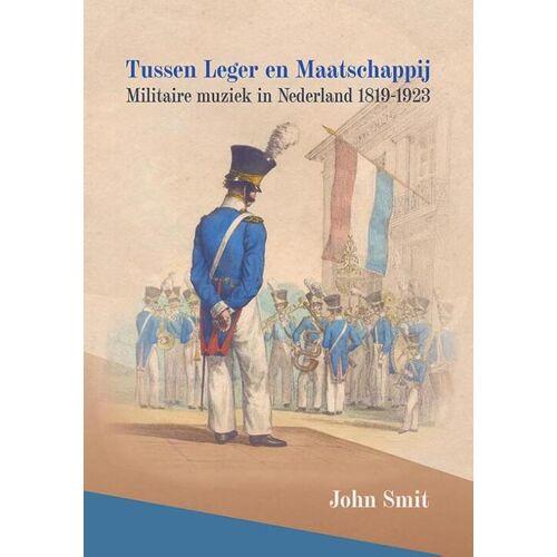 Tussen leger en maatschappij (harde band) - John Smit (ISBN: 9789087049430)