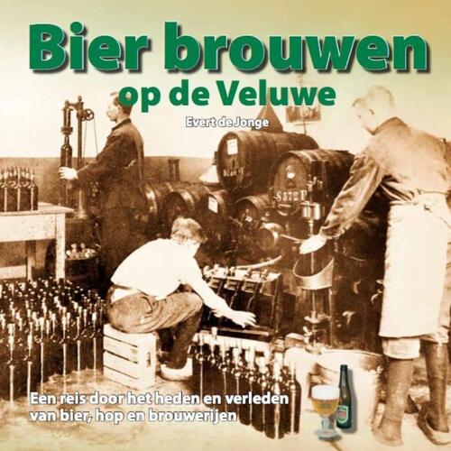 Bier brouwen op de Veluwe - Evert de Jonge (ISBN: 9789087881528)