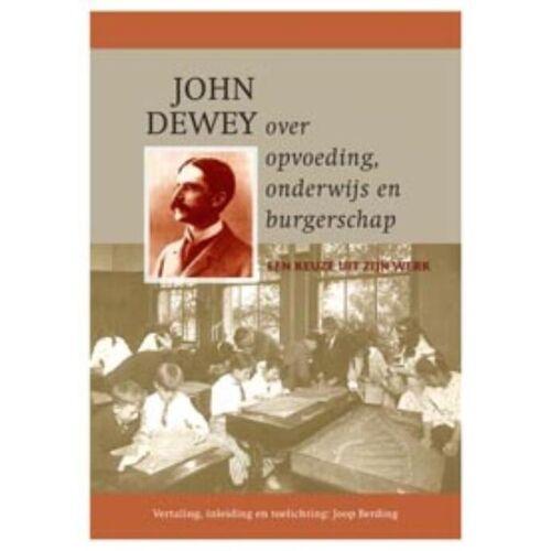 John Dewey over opvoeding, onderwijs en burgerschap - John Dewey (ISBN: 9789088500572)