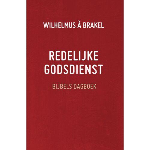 Redelijke godsdienst - Wilhelmus À Brakel (ISBN: 9789088653599)