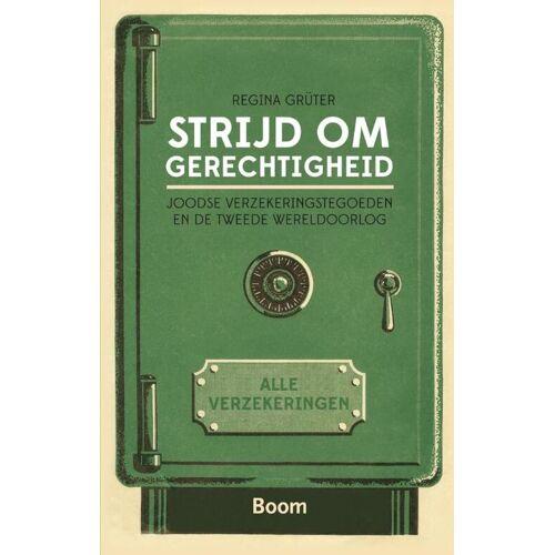 Strijd om gerechtigheid - Joodse verzekeringstegoeden en de Tweede Wereldoorlog - Regina Grüter (ISBN: 9789089536686)