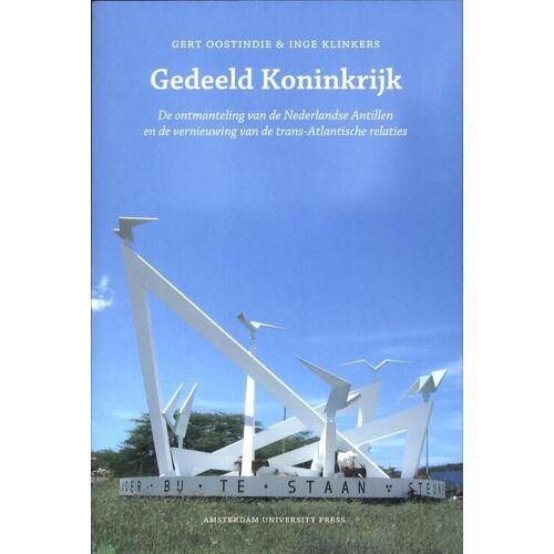 Gedeeld Koninkrijk - Gert Oostindie, Inge Klinkers (ISBN: 9789089643919)