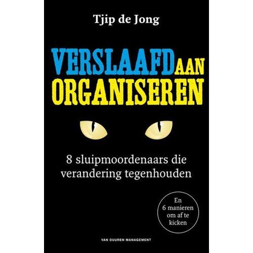 Verslaafd aan organiseren - Tjip de Jong (ISBN: 9789089653444)