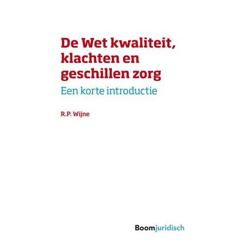 De wet kwaliteit, klachten en geschillen zorg - R.P. Wijne (ISBN: 9789089745262)