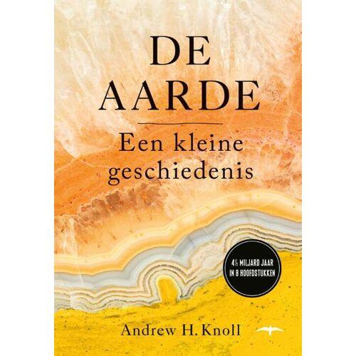 De aarde - Andrew H. Knoll (ISBN: 9789400408050)