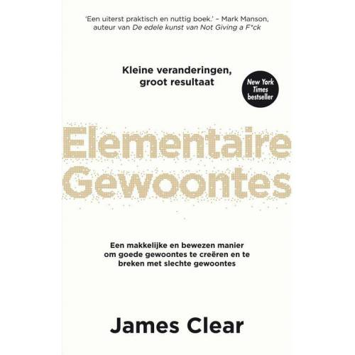 Elementaire gewoontes - James Clear (ISBN: 9789400511415)