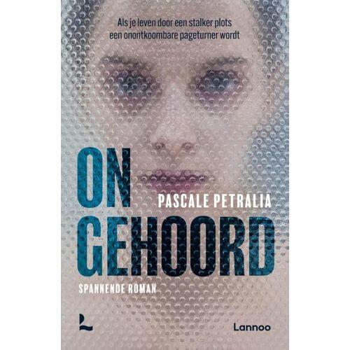 Ongehoord - Pascale Petralia (ISBN: 9789401477734)