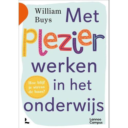 Met plezier werken in het onderwijs - William Buys (ISBN: 9789401480956)