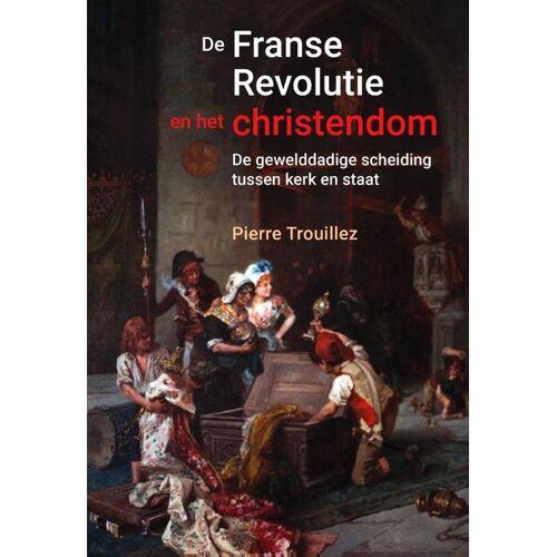 De Franse revolutie en het christendom - Pierre Trouillez (ISBN: 9789401917247)