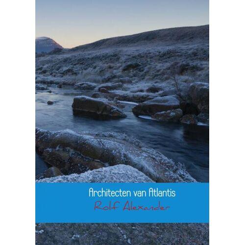 Architecten der beschaving - Rolf Alexander (ISBN: 9789402105551)