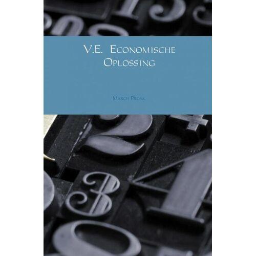 V.E. Economische oplossing - March Pronk (ISBN: 9789402116274)