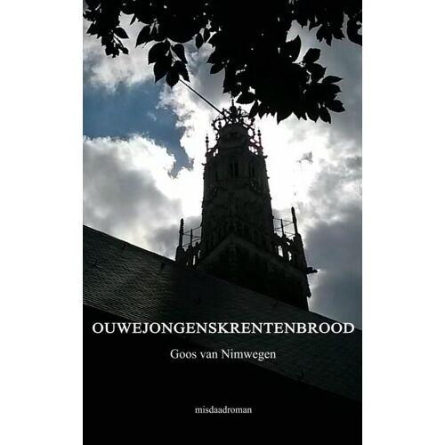 Ouwejongenskrentenbrood - Goos van Nimwegen (ISBN: 9789402122671)