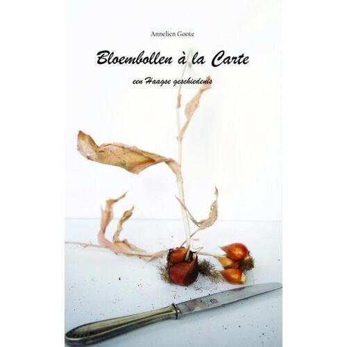 Bloembollen à la Carte - Annelien Goote (ISBN: 9789402141405)