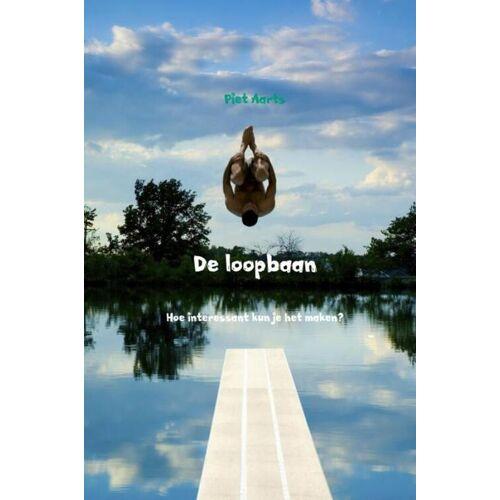 De loopbaan - Piet Aarts (ISBN: 9789402180190)