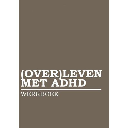 (Over)Leven Met Adhd Werkboek - Lieze Aerts (ISBN: 9789402194890)