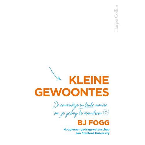 Kleine gewoontes - BJ Fogg (ISBN: 9789402704785)