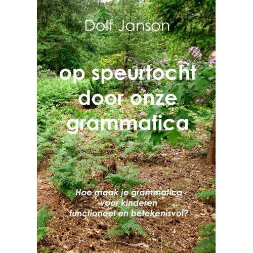 Op speurtocht door onze grammatica - Dolf Janson (ISBN: 9789403600345)