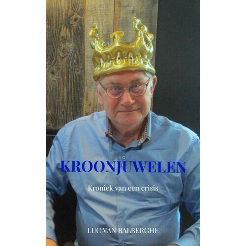 Kroonjuwelen - Luc van Balberghe (ISBN: 9789403602554)