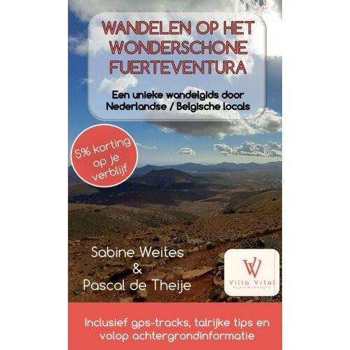 Wandelen op het wonderschone Fuerteventura - Sabine Weites (ISBN: 9789403634753)