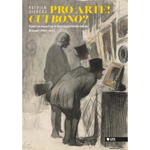 Pro Arte! Cui Bono? - Katrien Dierckx (ISBN: 9789461170781)