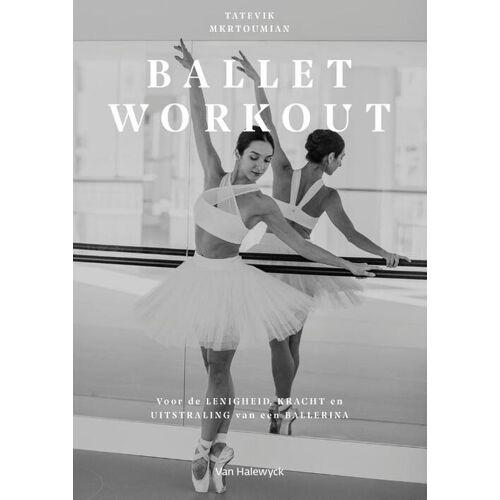 Ballet workout - Tatevik Mkrtoumian (ISBN: 9789461319586)