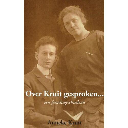Over Kruit gesproken... - Anneke Kruit (ISBN: 9789461932273)