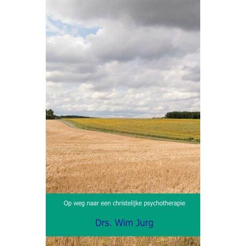 Op weg naar een christelijke psychotherapie - Drs. Wim Jurg (ISBN: 9789461939067)