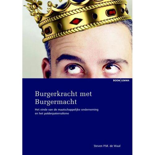 Burgerkracht met Burgermacht - Steven P.M. de Waal (ISBN: 9789462365636)