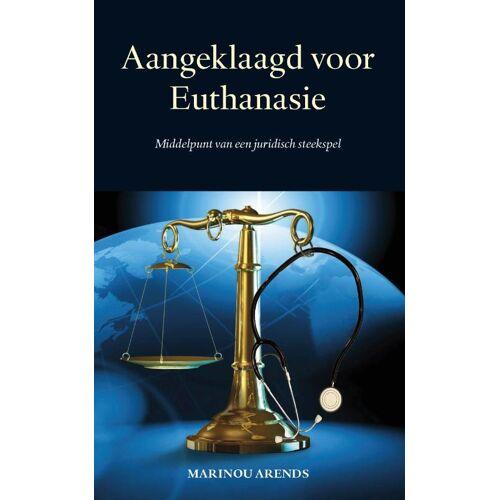 Aangeklaagd voor Euthanasie - Marinou Arends (ISBN: 9789462406360)