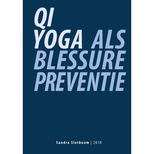 Qi Yoga als blessurepreventie - Sandra Slotboom (ISBN: 9789462471153)