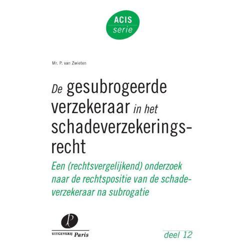 De gesubrogeerde verzekeraar in het schadeverzekeringsrecht - Peter van Zwieten (ISBN: 9789462510401)