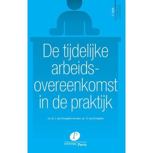 De tijdelijke arbeidsovereenkomst in de praktijk - A. van Drongelen, J. van Drongelen (ISBN: 9789462511477)