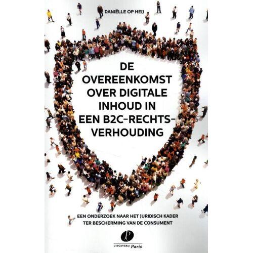 De overeenkomst over digitale inhoud in een B2C-rechtsverhouding - Daniëlle Op Heij (ISBN: 9789462512573)