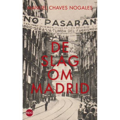 De slag om Madrid - Manuel Chaves Nogales (ISBN: 9789462670242)