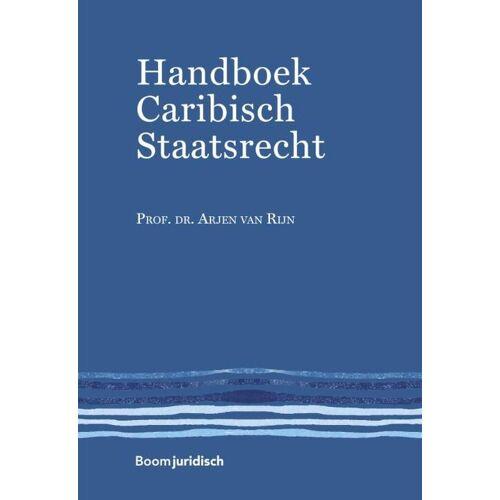 Handboek Caribisch Staatsrecht - A.B. van Rijn (ISBN: 9789462900950)