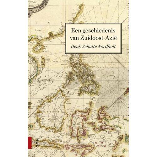 Een geschiedenis van Zuidoost-Azië - Henk Schulte Nordholt (ISBN: 9789462982536)