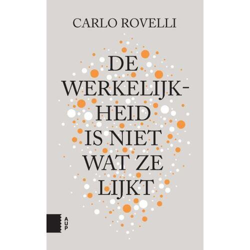 De werkelijkheid is niet wat ze lijkt - Carlo Rovelli (ISBN: 9789462985391)