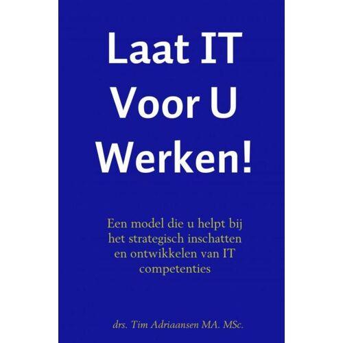 IT Adoptie - Drs. Tim Adriaansen Ma. Msc. (ISBN: 9789463679282)