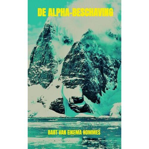 De Alpha-beschaving - Bart van Eikema Hommes (ISBN: 9789464051612)